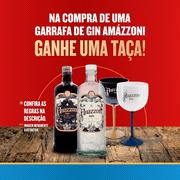 Compre Gin Amázzoni, Ganhe 1 Taça*